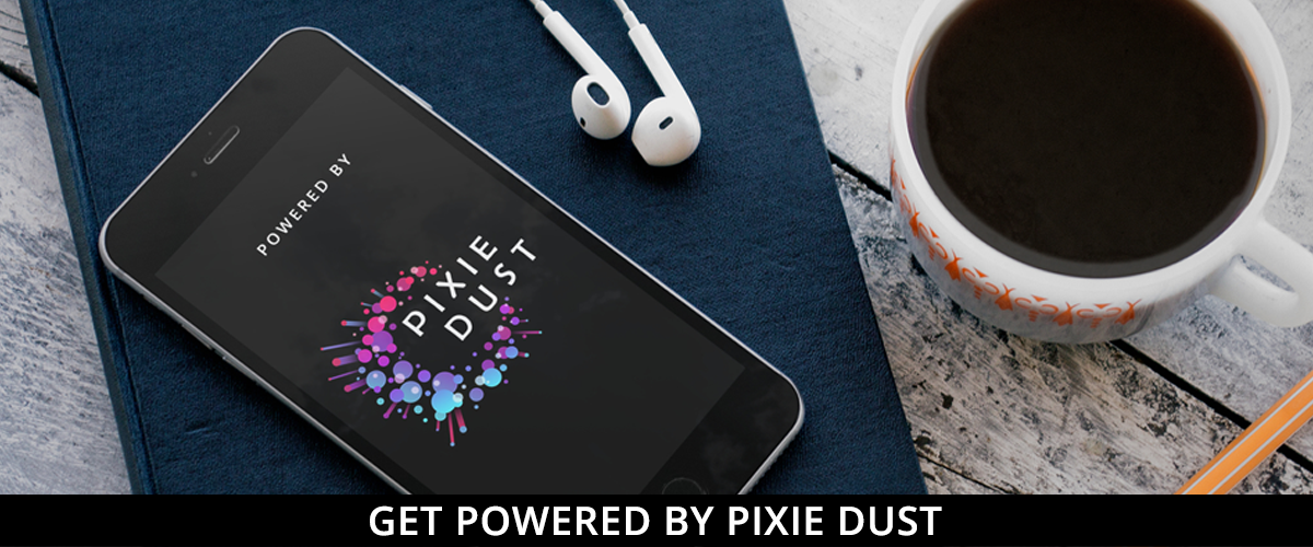 Get your business powered by Pixie Dust